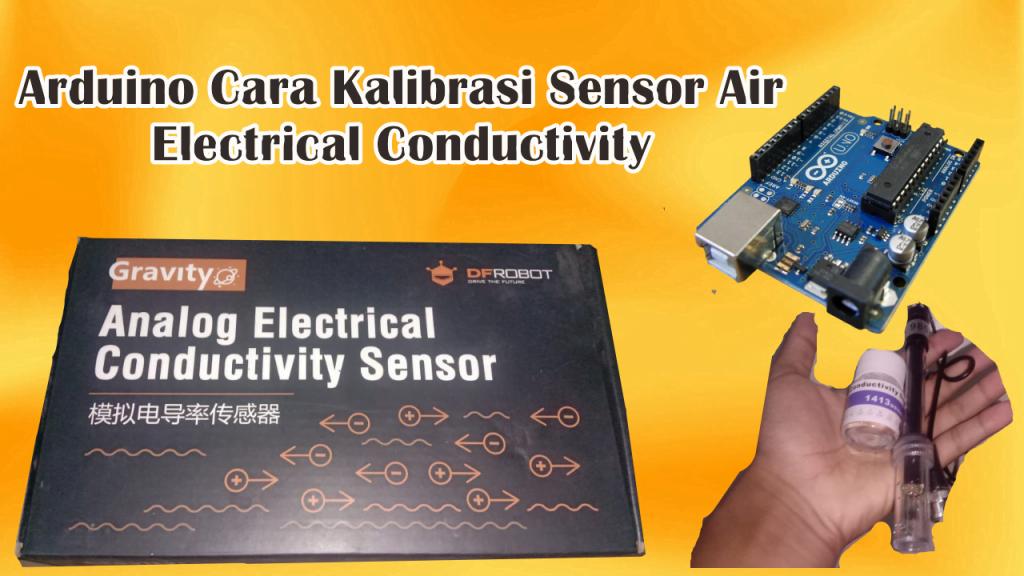 Cara Kalibrasi Sensor Electrical Conductivity Arduino (Sensor Konduktifitas)