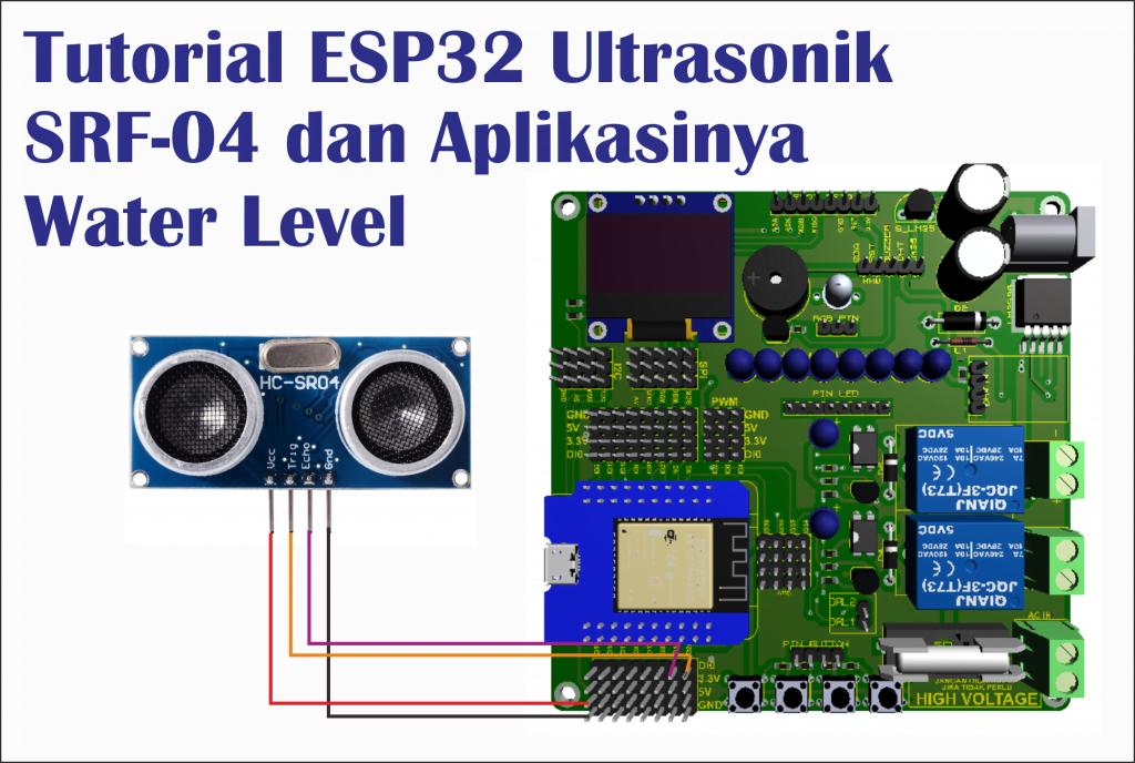 Tutorial ESP32 Mengakses Sensor Ultrasonik Sebagai Sensor Level Air