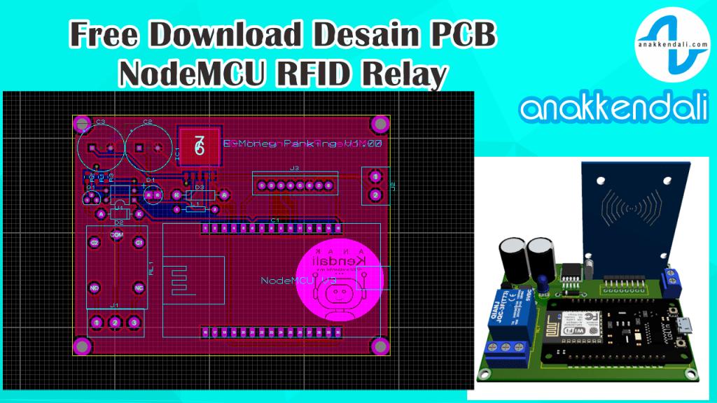 Free Download Desain PCB NodeMCU RFID Relay