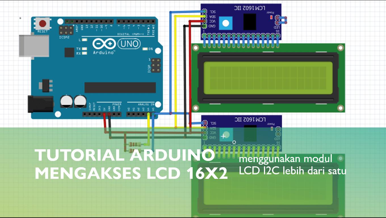 Tutorial Arduino Mengakses Multiple LCD 16×2 I2C