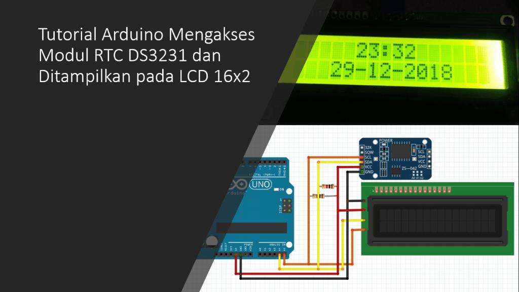 Tutorial Arduino Mengakses Modul RTC DS3231 dan LCD I2C 16x2