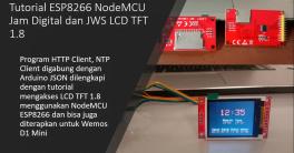 Tutorial ESP8266 NodeMCU Jam Digital dan JWS LCD TFT 1.8