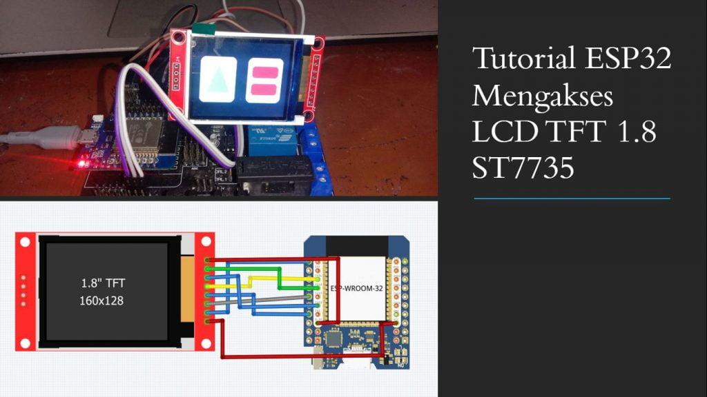 Tutorial ESP32 Mengakses LCD TFT 1.8 ST7735