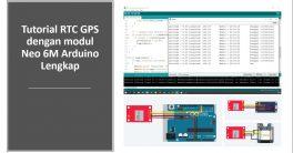 Tutorial Lengkap Arduino GPS Neo 6M dan ESP8266 ESP32